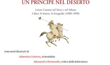 """Presentazione """"Un principe nel deserto. Leone Caetani nel Sinai e nel Sahara""""."""